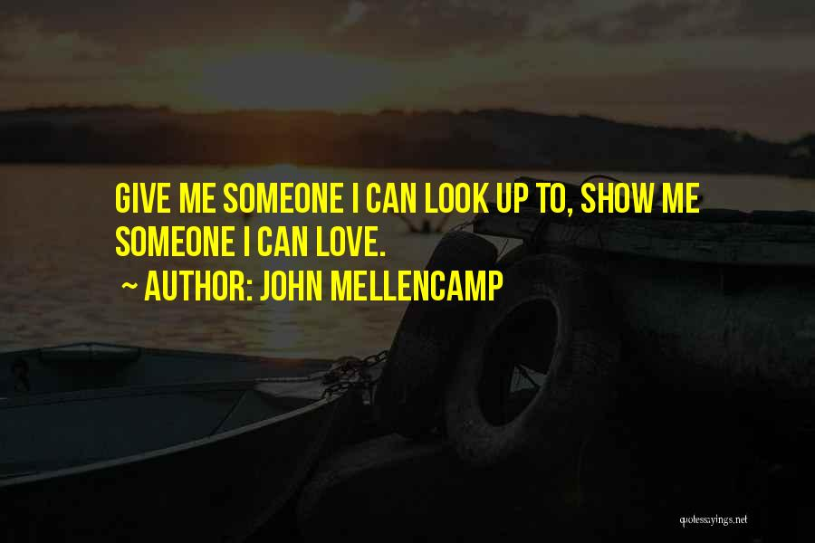 Giving Up Friendship Quotes By John Mellencamp