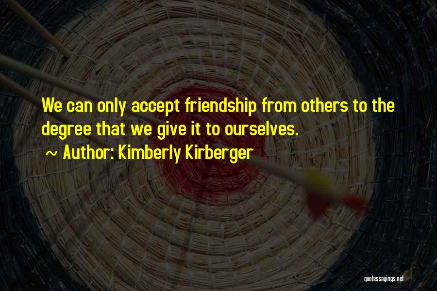 Giving Up Friendship Quotes By Kimberly Kirberger