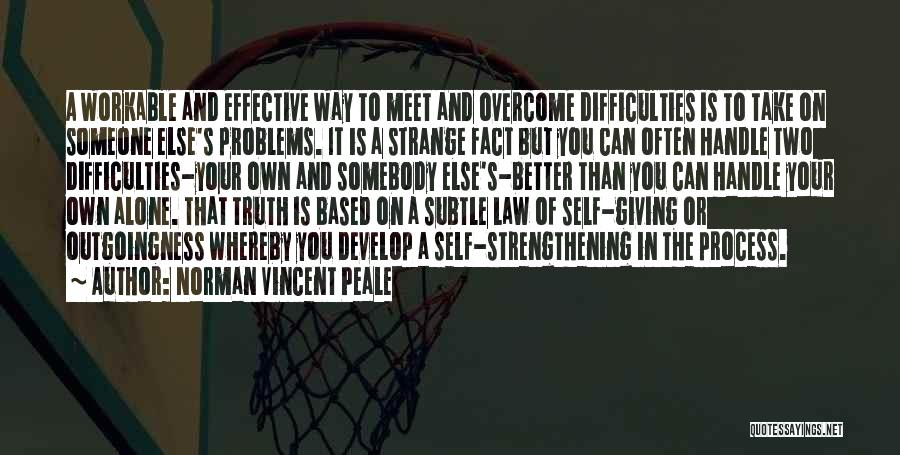 Giving Up Friendship Quotes By Norman Vincent Peale