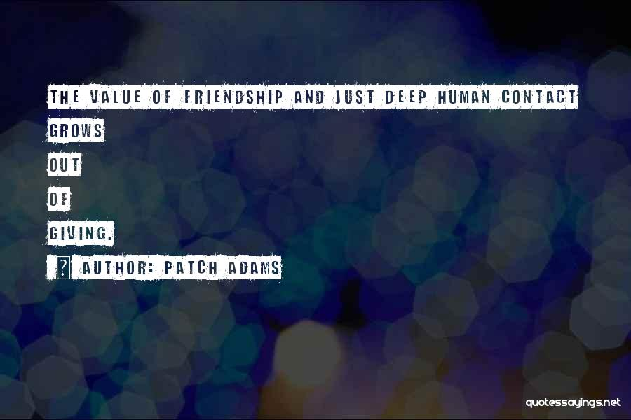 Giving Up Friendship Quotes By Patch Adams