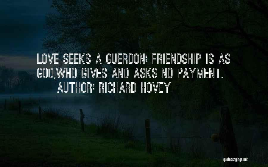 Giving Up Friendship Quotes By Richard Hovey