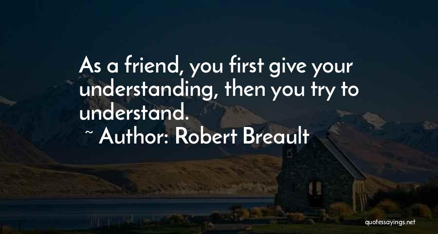 Giving Up Friendship Quotes By Robert Breault