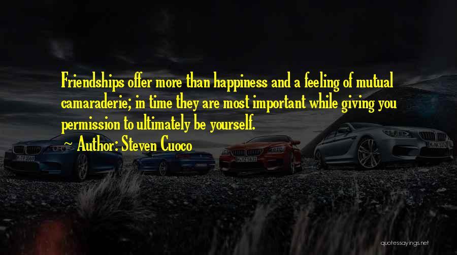 Giving Up Friendship Quotes By Steven Cuoco