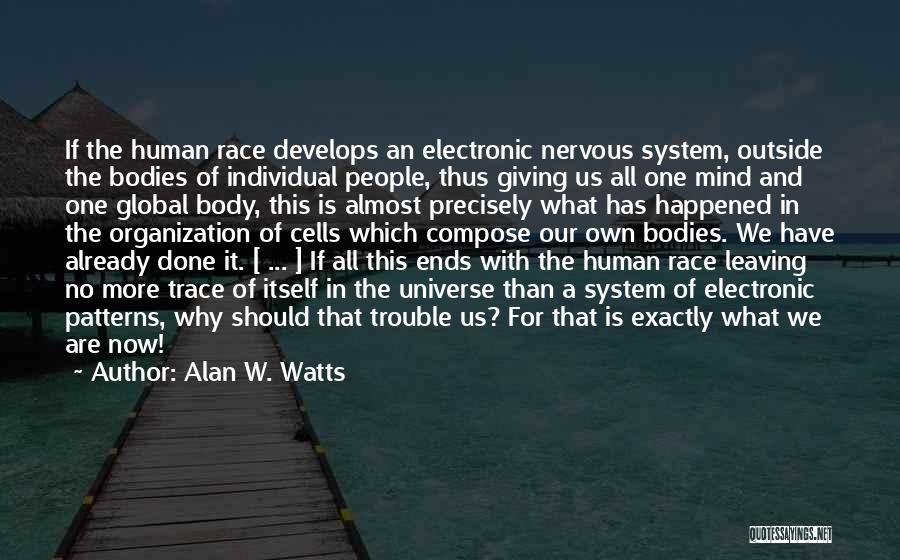 Giving Up On The Human Race Quotes By Alan W. Watts