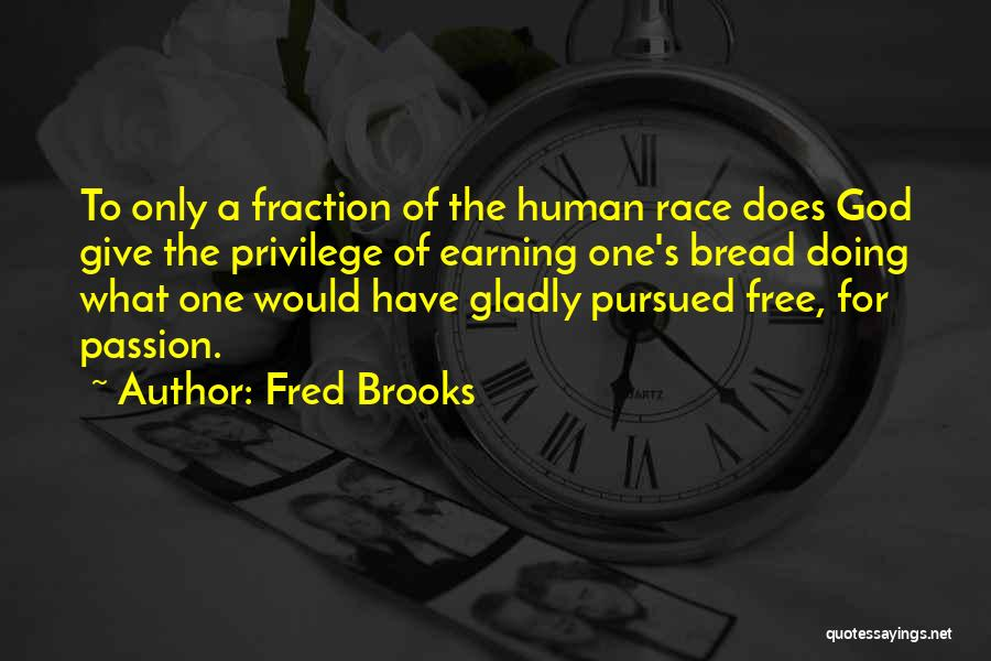 Giving Up On The Human Race Quotes By Fred Brooks