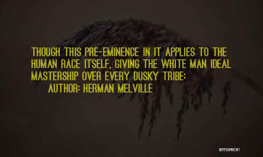 Giving Up On The Human Race Quotes By Herman Melville