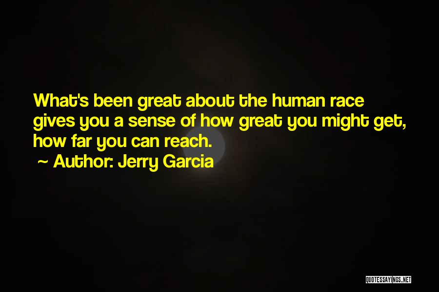 Giving Up On The Human Race Quotes By Jerry Garcia