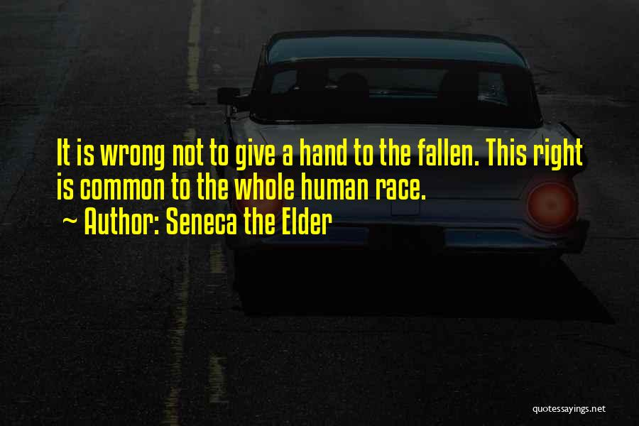 Giving Up On The Human Race Quotes By Seneca The Elder