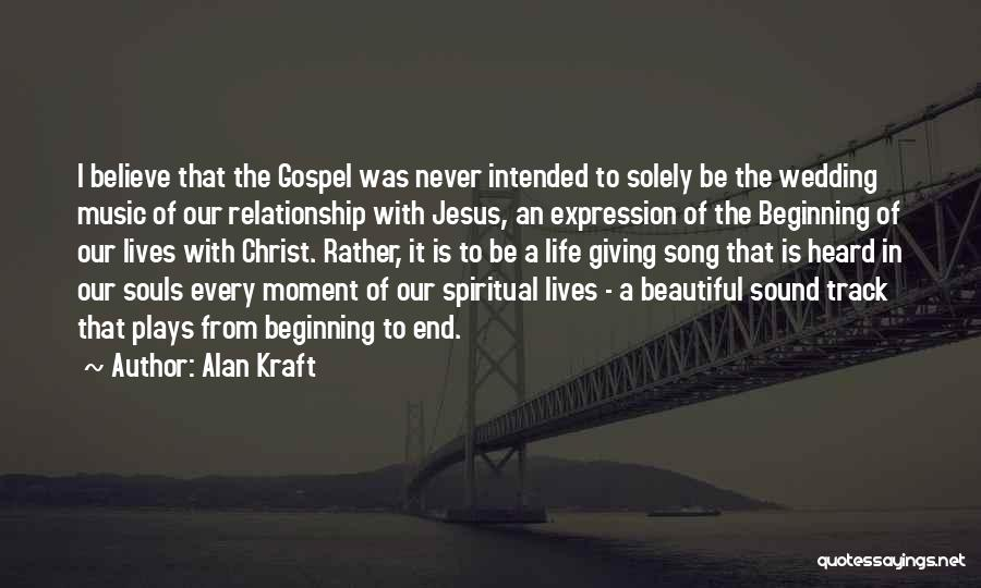 Giving Your Life To Jesus Quotes By Alan Kraft