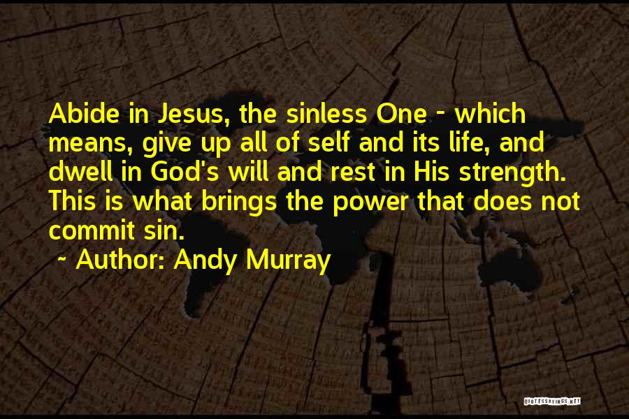 Giving Your Life To Jesus Quotes By Andy Murray