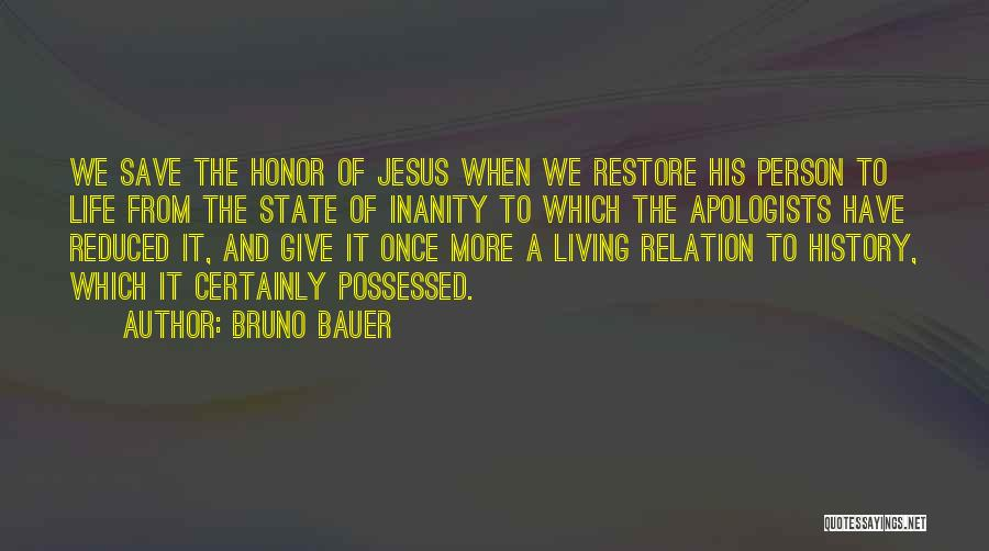 Giving Your Life To Jesus Quotes By Bruno Bauer