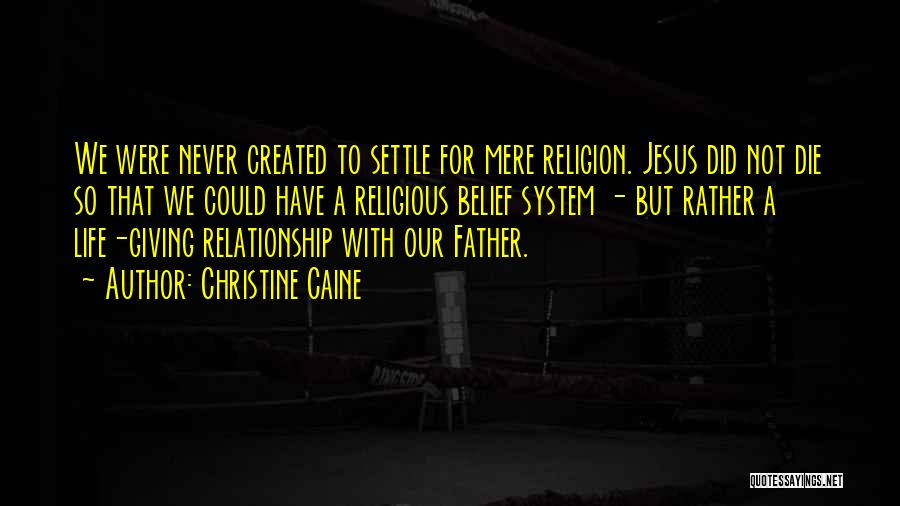 Giving Your Life To Jesus Quotes By Christine Caine