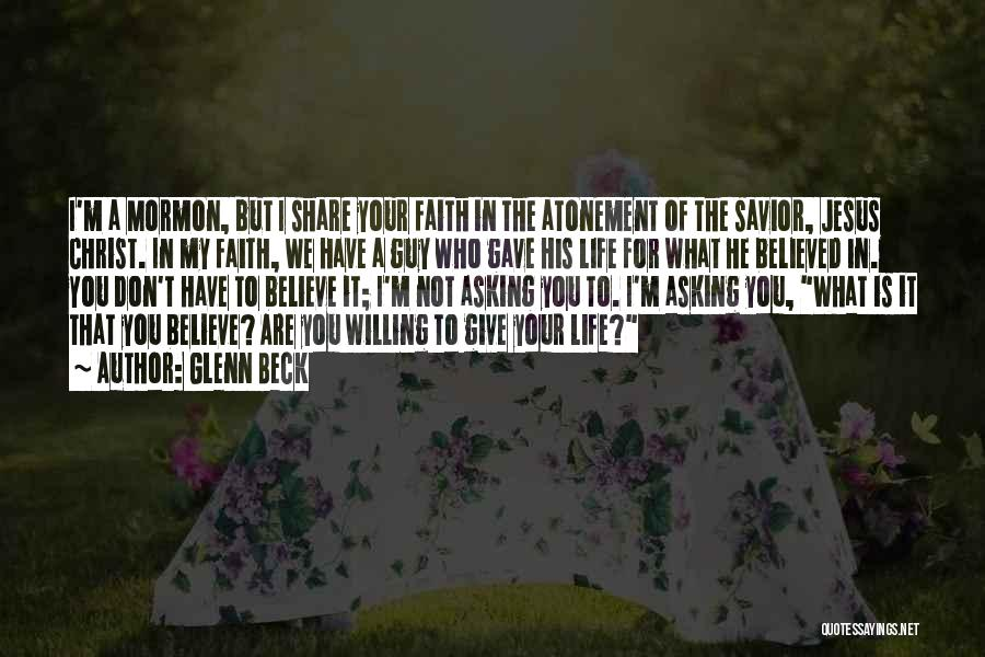 Giving Your Life To Jesus Quotes By Glenn Beck