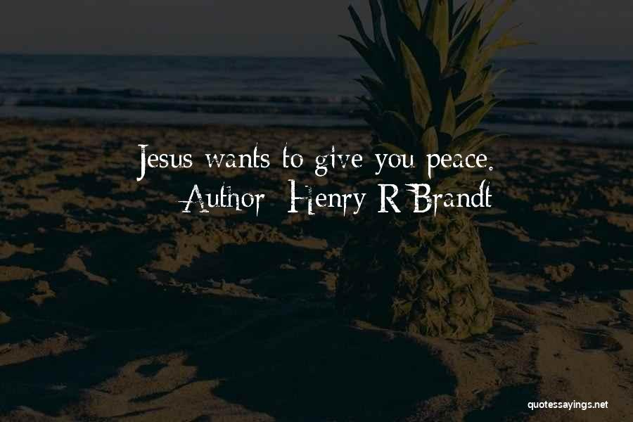 Giving Your Life To Jesus Quotes By Henry R Brandt