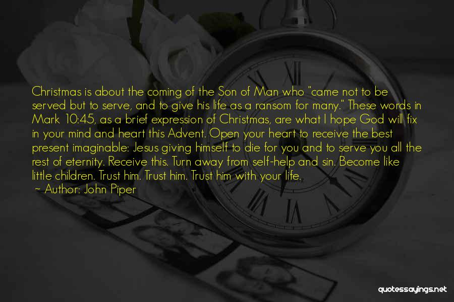 Giving Your Life To Jesus Quotes By John Piper