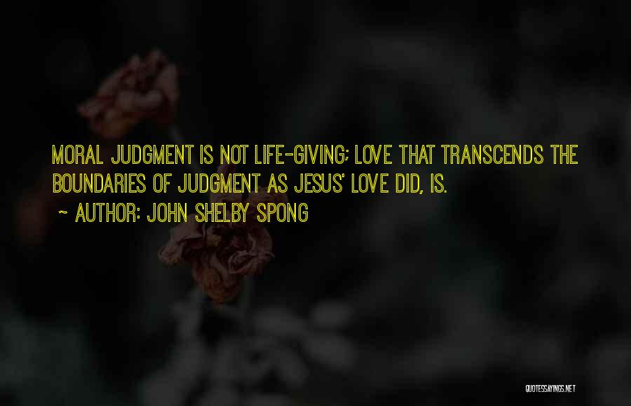 Giving Your Life To Jesus Quotes By John Shelby Spong