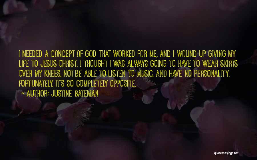Giving Your Life To Jesus Quotes By Justine Bateman