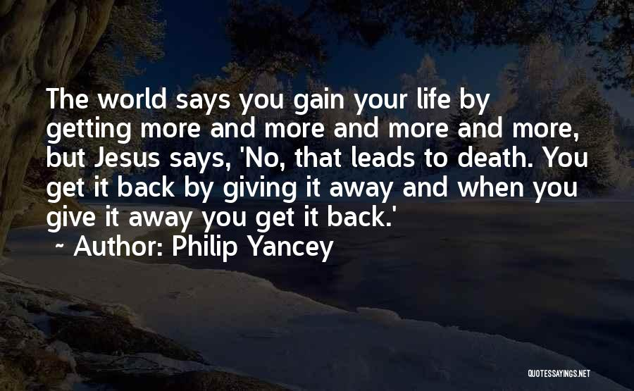 Giving Your Life To Jesus Quotes By Philip Yancey