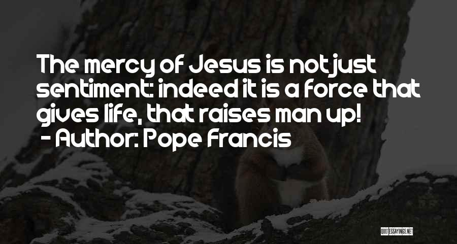 Giving Your Life To Jesus Quotes By Pope Francis