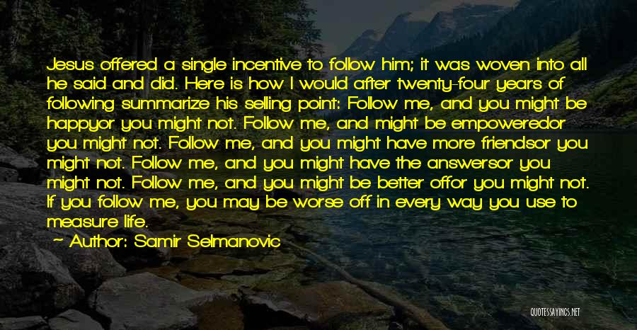 Giving Your Life To Jesus Quotes By Samir Selmanovic