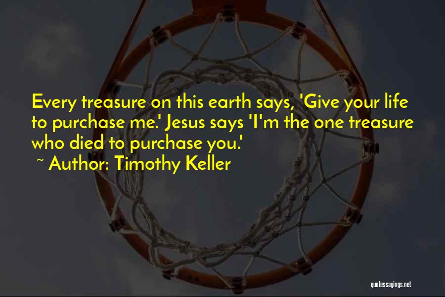 Giving Your Life To Jesus Quotes By Timothy Keller