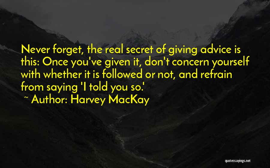 Giving Yourself Advice Quotes By Harvey MacKay