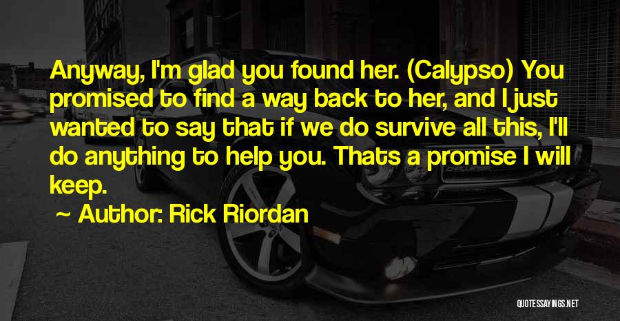 Top 32 Quotes & Sayings About Glad I Found You