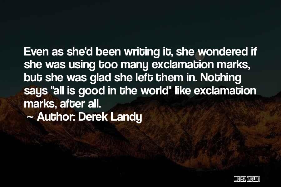Glad You Left Quotes By Derek Landy