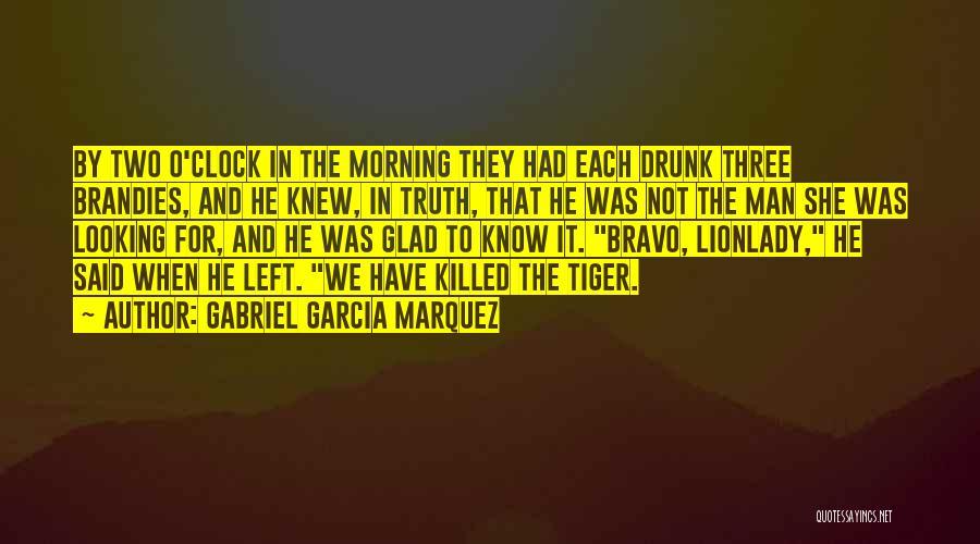 Glad You Left Quotes By Gabriel Garcia Marquez
