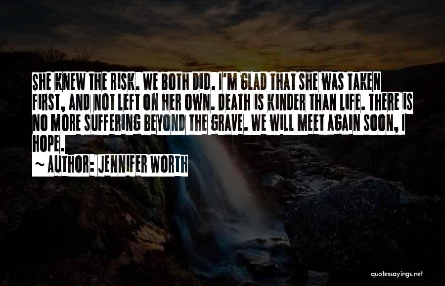 Glad You Left Quotes By Jennifer Worth