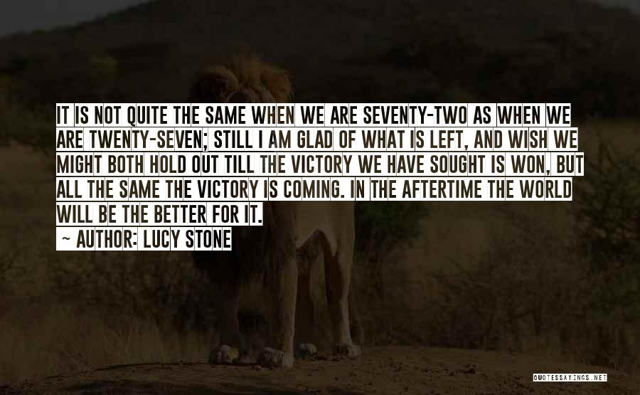 Glad You Left Quotes By Lucy Stone