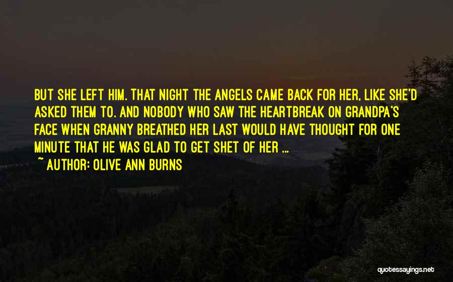 Glad You Left Quotes By Olive Ann Burns
