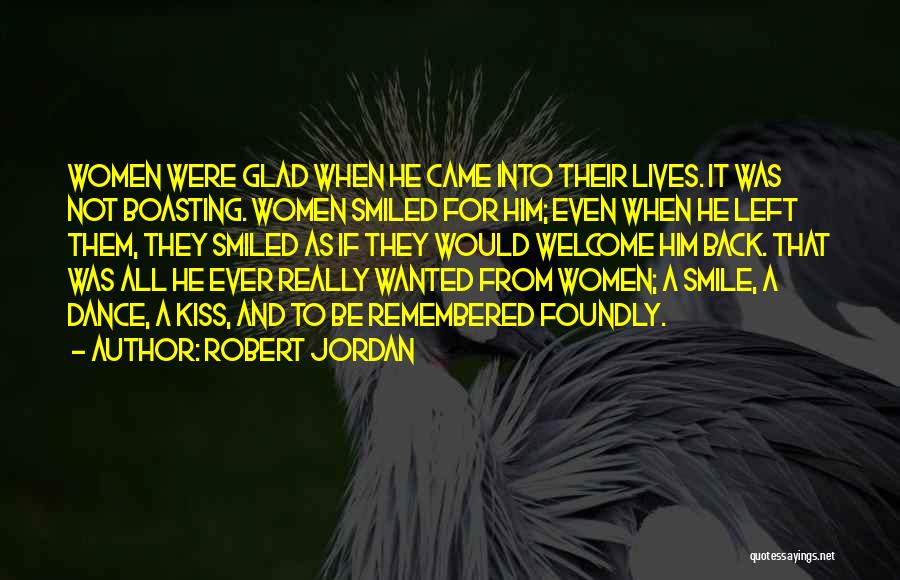 Glad You Left Quotes By Robert Jordan