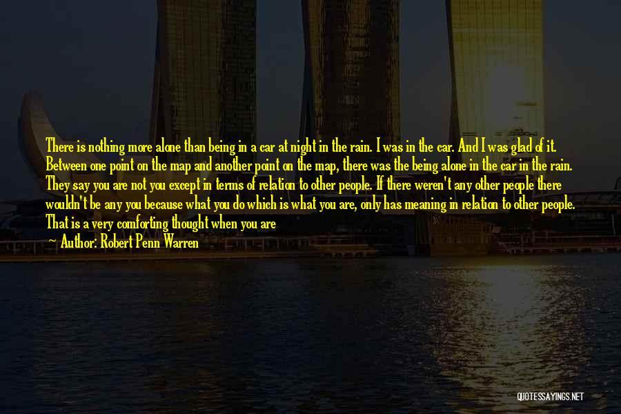 Glad You Left Quotes By Robert Penn Warren