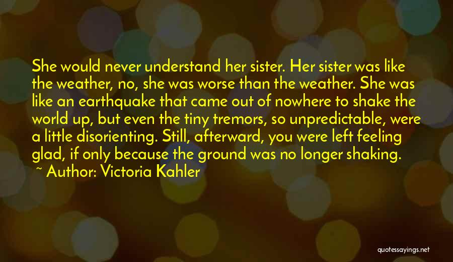 Glad You Left Quotes By Victoria Kahler