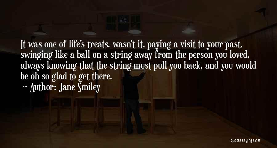 Glad Your Back Quotes By Jane Smiley