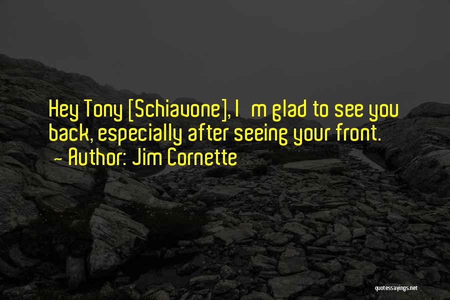 Glad Your Back Quotes By Jim Cornette