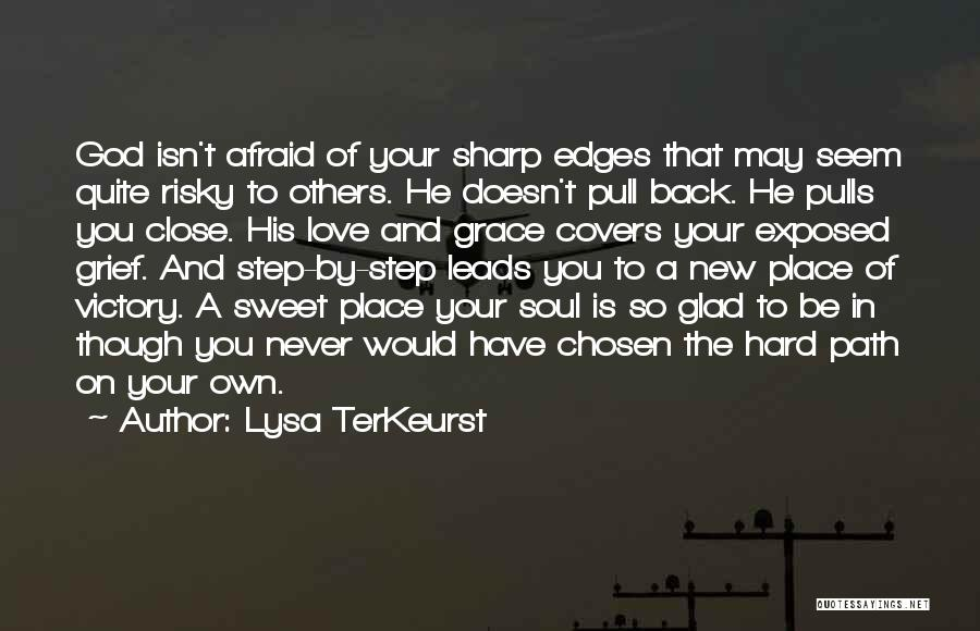 Glad Your Back Quotes By Lysa TerKeurst