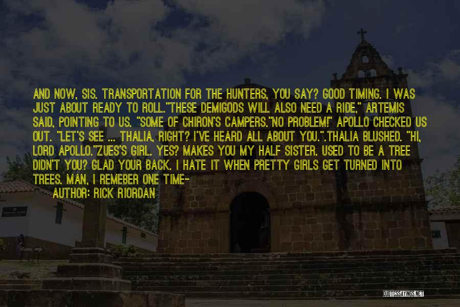 Glad Your Back Quotes By Rick Riordan