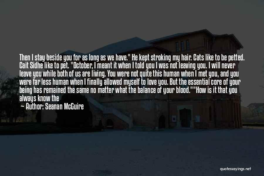 Glad Your Back Quotes By Seanan McGuire