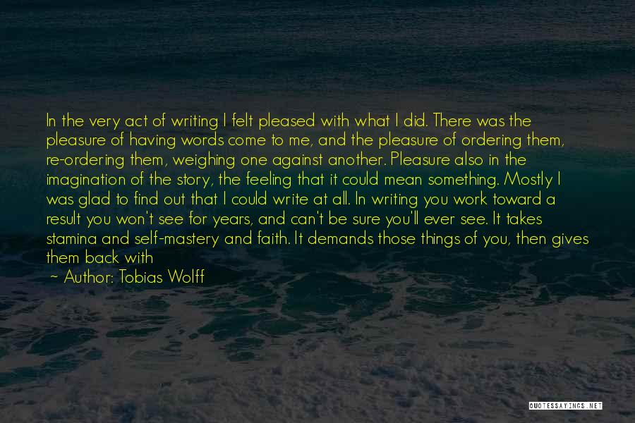 Glad Your Back Quotes By Tobias Wolff