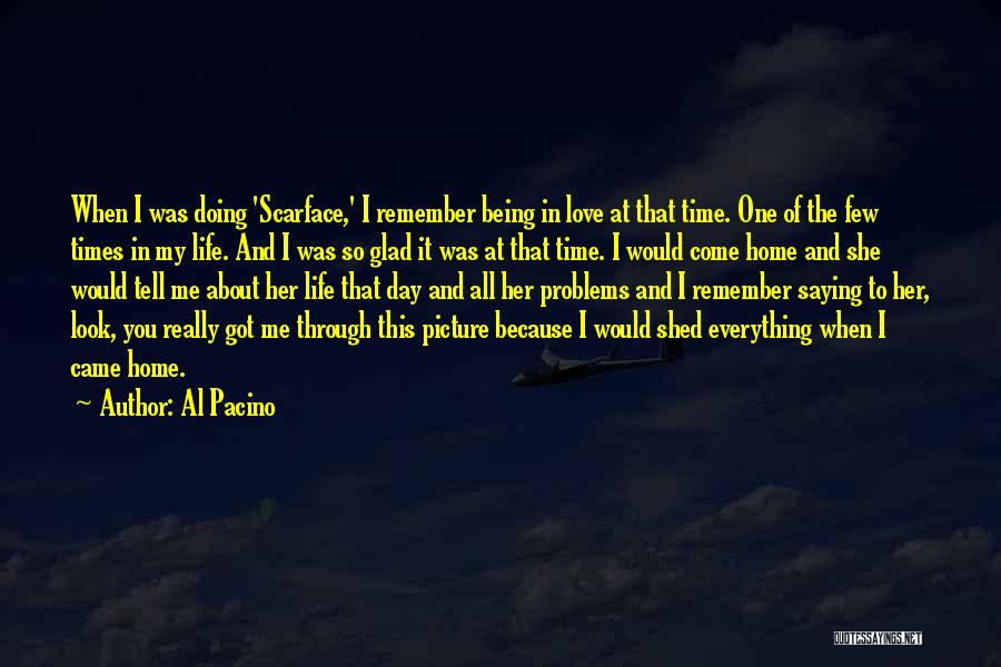 Glad You're In My Life Quotes By Al Pacino
