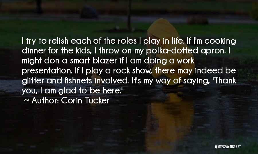 Glad You're In My Life Quotes By Corin Tucker