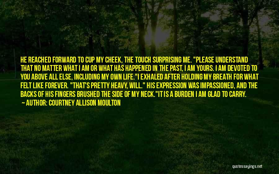 Glad You're In My Life Quotes By Courtney Allison Moulton