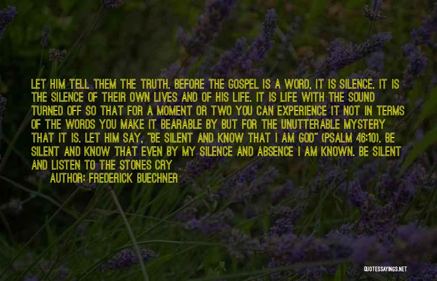 Glad You're In My Life Quotes By Frederick Buechner
