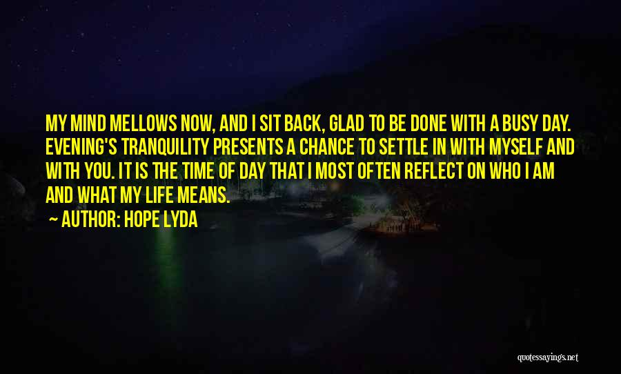 Glad You're In My Life Quotes By Hope Lyda