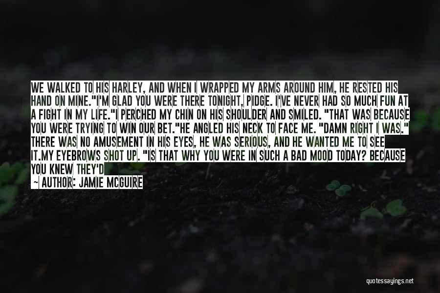 Glad You're In My Life Quotes By Jamie McGuire
