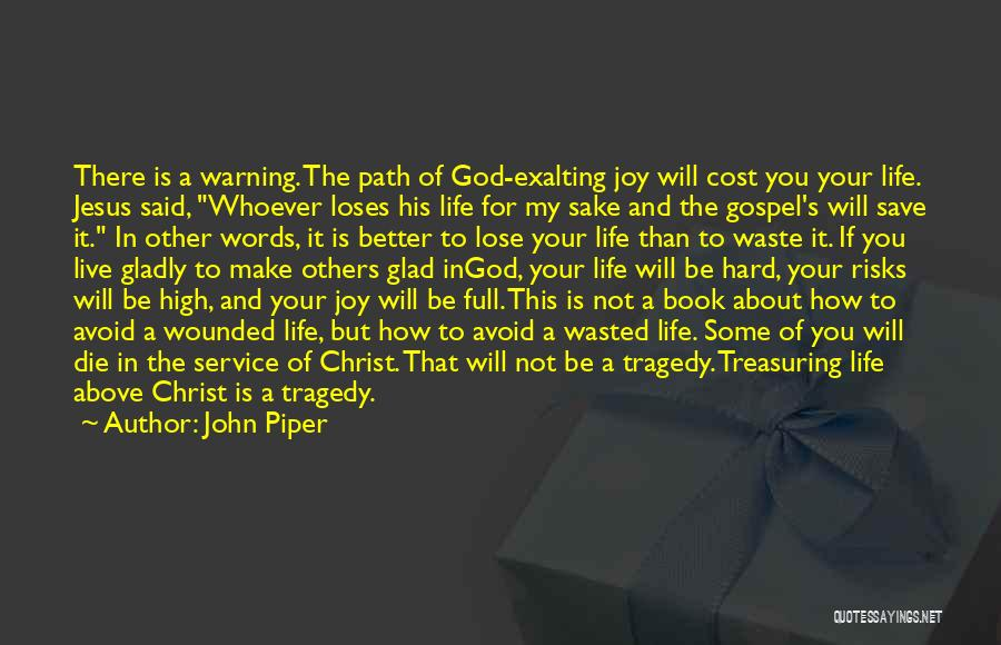 Glad You're In My Life Quotes By John Piper