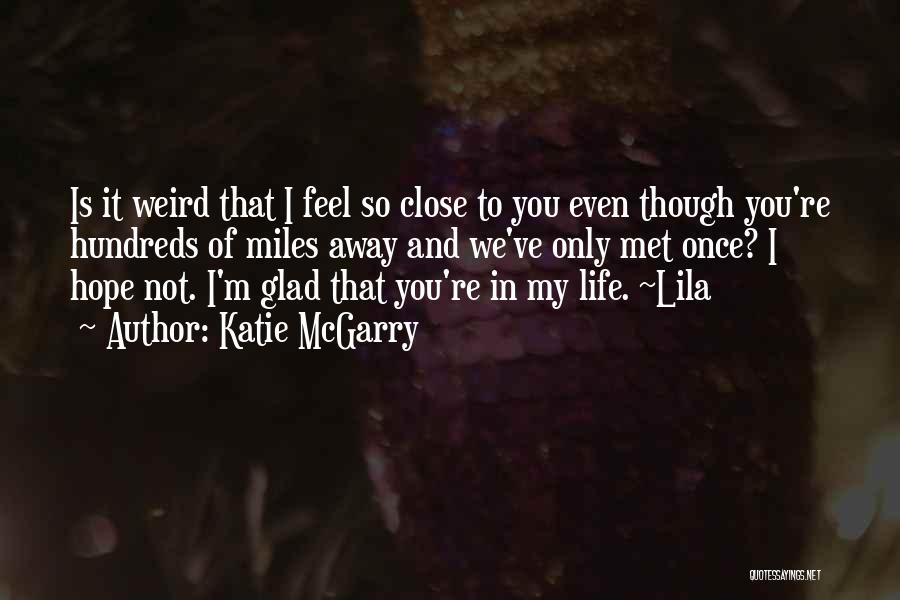 Glad You're In My Life Quotes By Katie McGarry