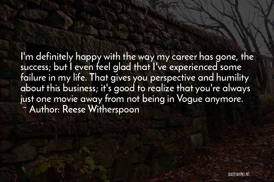 Glad You're In My Life Quotes By Reese Witherspoon